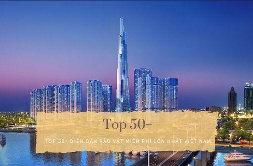 Top 50+ diễn đàn đăng tin bất động sản lớn nhất Việt Nam