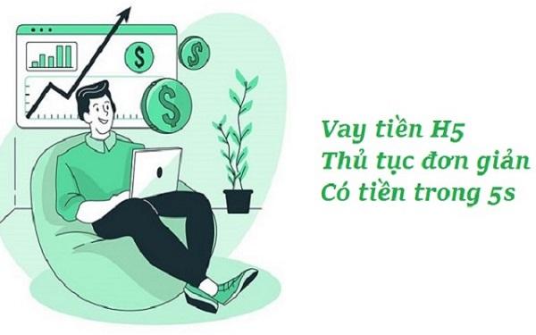 H5 Vay Tiền Online: TOP 3 Website vay tiền H5 uy tín duyệt vay nhanh